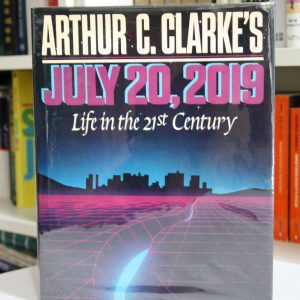 Clarke, Arthur C. (1986) 'July 20, 2019 – Life in the 21st Century', signed US first edition
