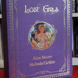 Moore, Alan and Gebbie, Melinda (2006) 'Lost Girls', signed by Alan Moore